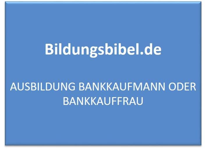 Ausbildung Bankkaufmann lernen, Gehalt, Dauer, Inhalte, Voraussetzungen