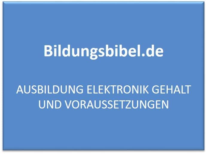 Ausbildung Elektronik Gehalt und Voraussetzungen