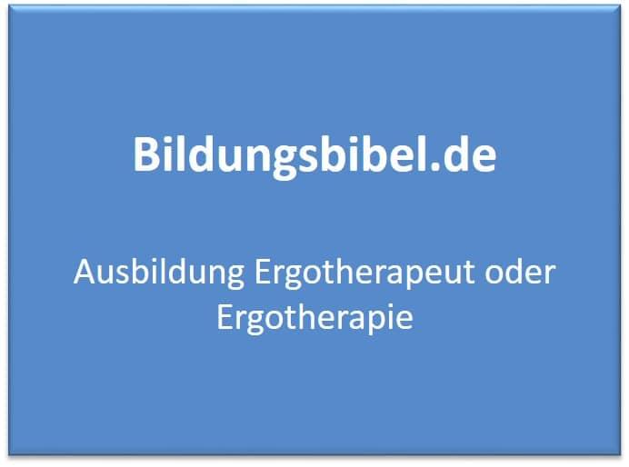 Ausbildung Ergotherapeut, Ergotherapie lernen, Gehalt, Dauer, Inhalte, Voraussetzungen