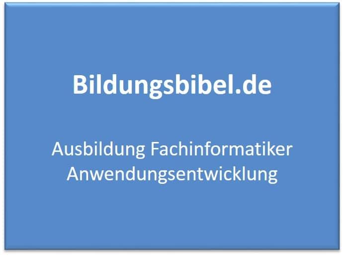 Ausbildung Fachinformatiker Anwendungsentwicklung Voraussetzungen, Gehalt, Inhalt, Dauer