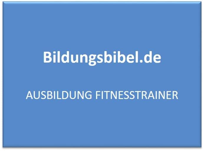 Ausbildung Fitnesstrainer, Fitnesstrainerin lernen, Gehalt, Dauer, Inhalt, Voraussetzungen