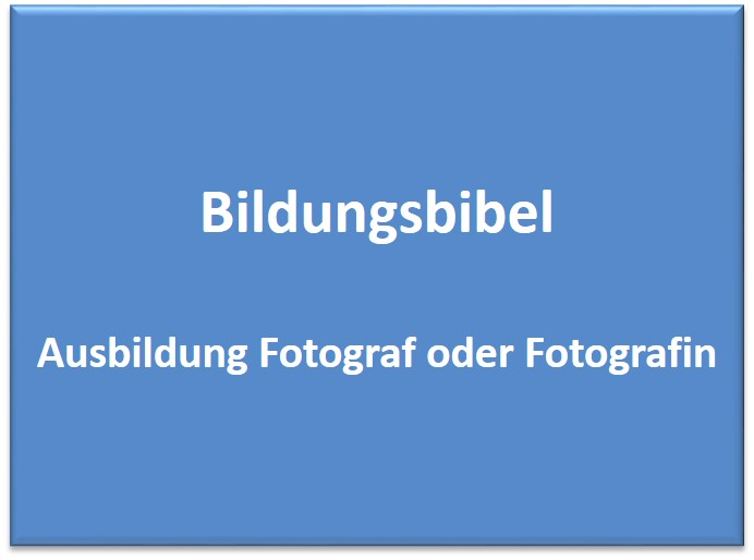 Ausbildung Fotograf oder Fotografin Gehalt, Voraussetzungen und Inhalt