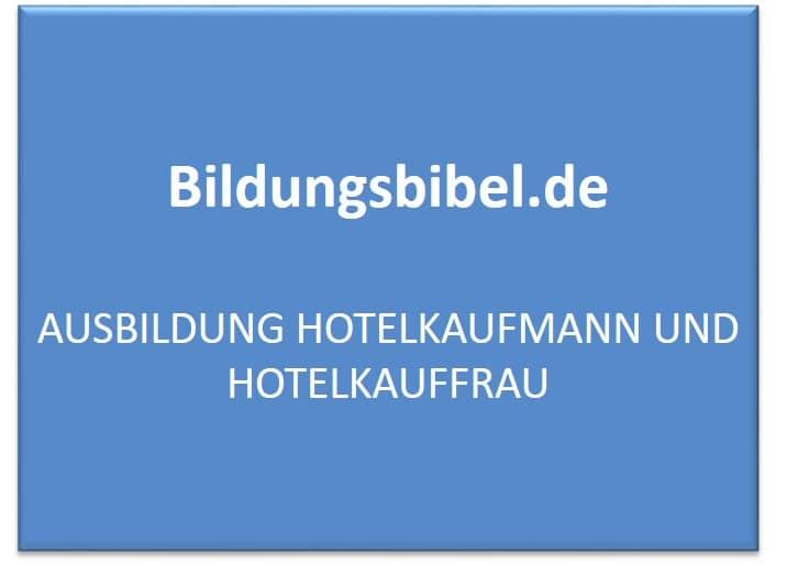 Ausbildung Hotelkaufmann oder Hotelkauffrau Gehalt, Voraussetzungen und Inhalt
