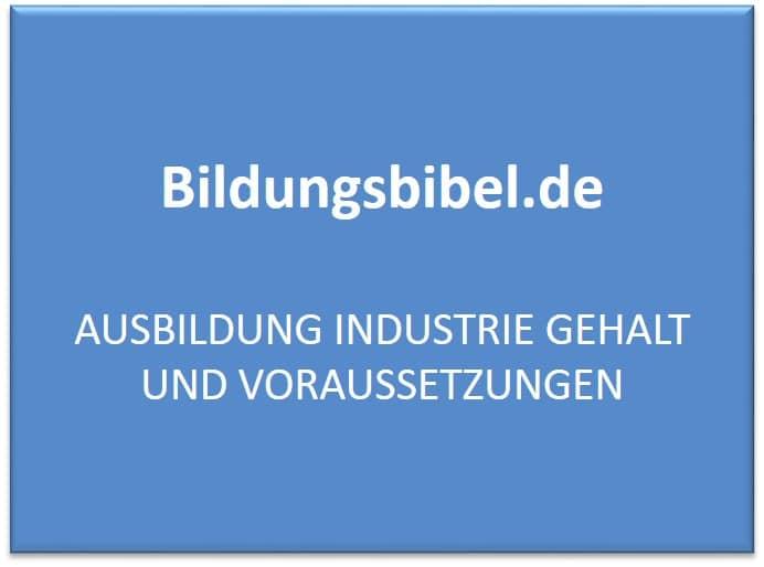 Ausbildung Industrie Gehalt und Voraussetzungen