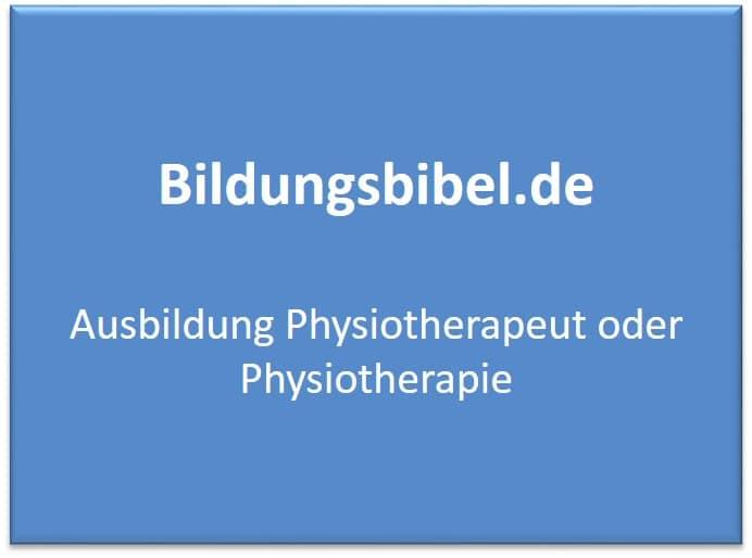 Ausbildung Physiotherapeut, Physiotherapie lernen, Gehalt, Dauer, Inhalte, Voraussetzungen