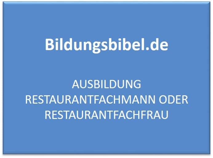 Ausbildung Restaurantfachmann oder zur Restaurantfachfrau Gehalt, Voraussetzungen und Inhalt