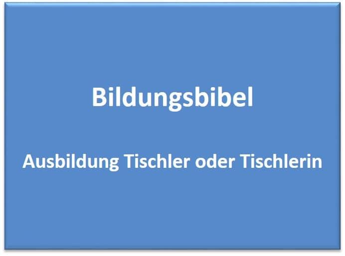 Ausbildung Tischler, Tischlerin lernen, Gehalt, Dauer, Inhalt, Voraussetzungen
