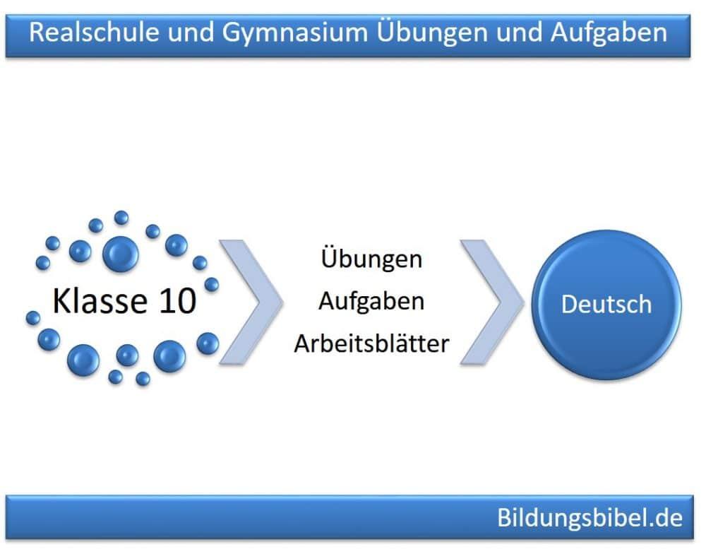 Deutsch Klasse 10, Realschule, Gymnasium Übungen, Aufgaben, Arbeitsblätter 10. Klasse