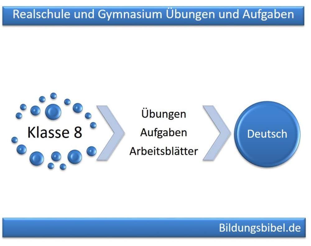 Deutsch Klasse 8, Realschule, Gymnasium Übungen, Aufgaben, Arbeitsblätter 8. Klasse