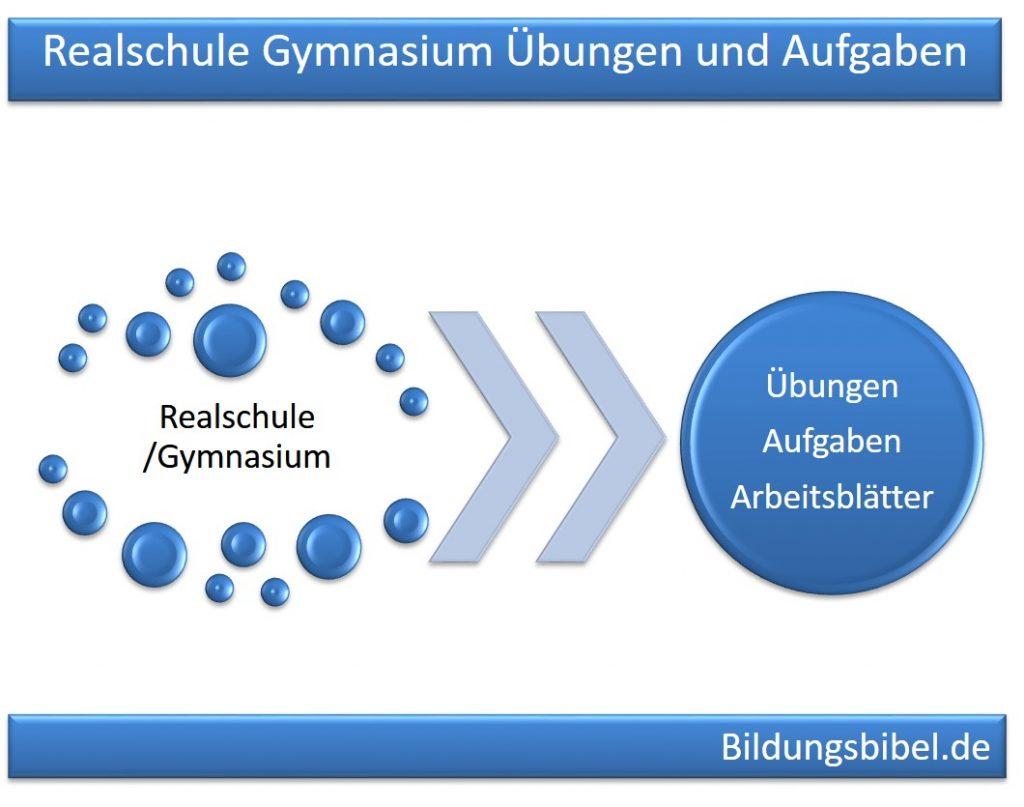 Realschule und Gymnasium Übungen, Aufgaben und Arbeitsblätter