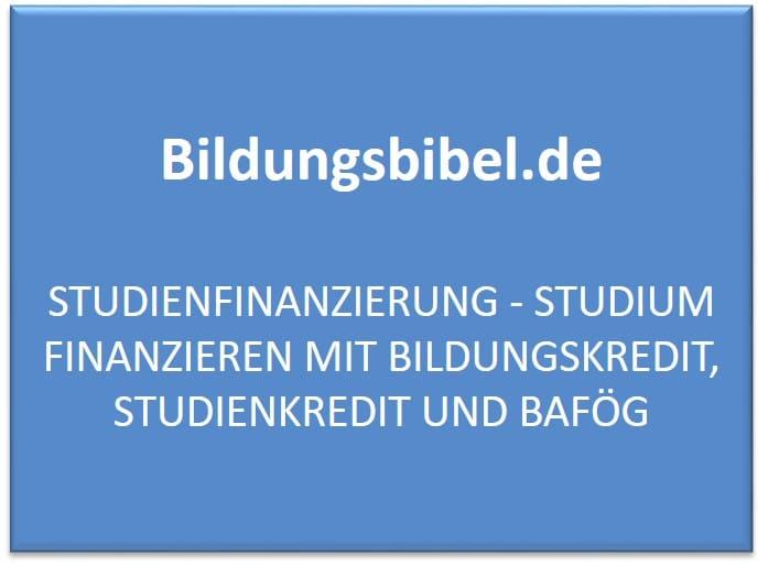 Studienfinanzierung - Studium finanzieren mit Bildungskredit, Studienkredit und BAföG