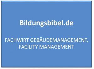 Fachwirt Gebäudemanagement, Facility Management