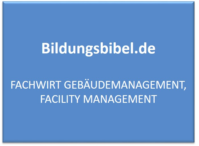 Fachwirt Gebäudemanagement, Facility Management