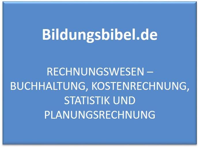 Rechnungswesen Teilbereiche Buchhaltung, Kostenrechnung, Statistik und Planungsrechnung