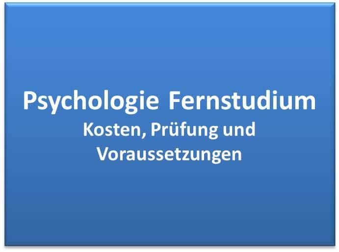 Das Psychologie Fernstudium Kosten, Prüfung und Voraussetzung
