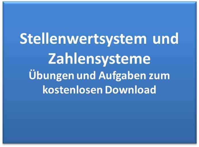 Die Stellenwertsysteme oder Zahlensysteme Übungen, Aufgaben oder Arbeitsblätter kostenlos downloaden sowie Rechner und Videos