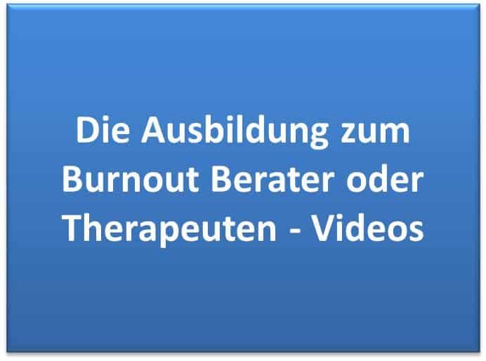 Die Ausbildung zum Burnout Berater oder Therapeuten - Videos