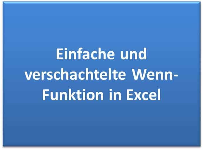 Einfache und verschachtelte Wenn-Funktion in Excel Übungen und Aufgaben