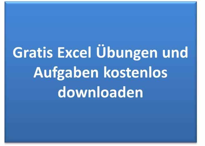 Excel Übungen und Aufgaben kostenlos downloaden, Arbeitsblätter und Übungsblätter gratis.