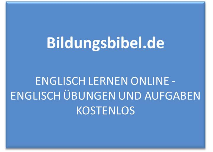 Englisch Übungen und Aufgaben zum online lernen kostenlos