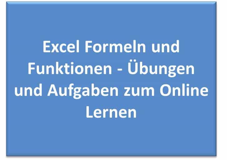 Excel Funktionen und Formeln Übungen und Aufgaben zum Online Lernen