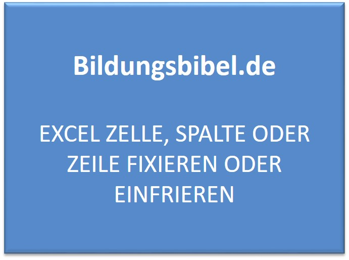 Excel Arbeitsblatt In Zelle : Excel zelle spalte oder zeile fixieren einfrieren