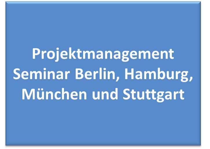 Projektmanagement Seminar Berlin, Hamburg, München und Stuttgart