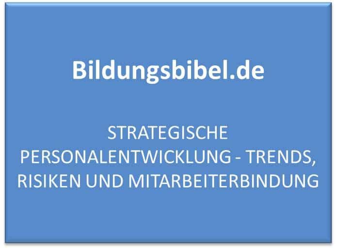 Strategische Personalentwicklung Trends, Risiken, Talent Management, Aufgaben