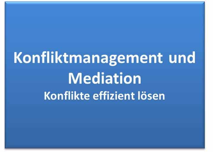 Konfliktmanagement und Mediation - Konflikte effizient lösen
