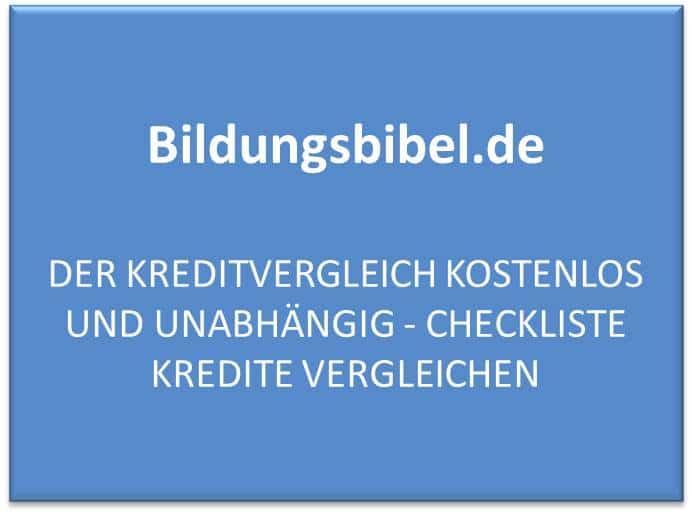 Kreditvergleich kostenlos, unabhängig, Checkliste Kredite vergleichen, Kriterien