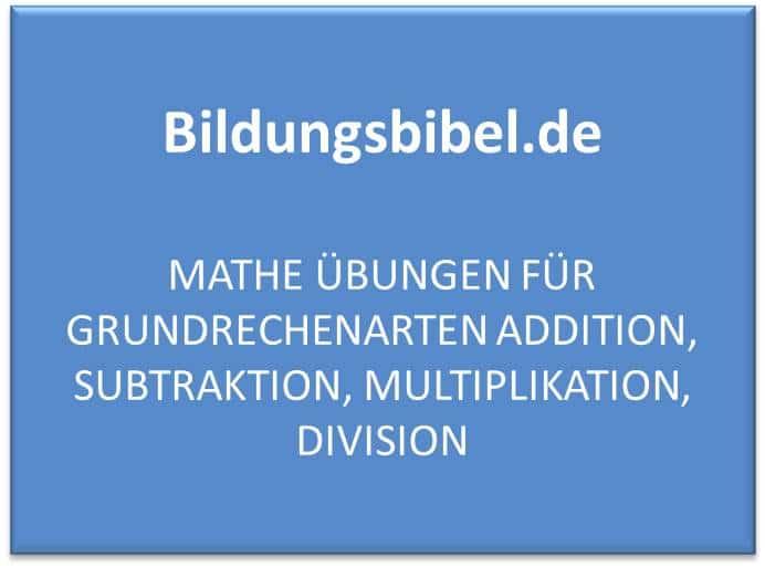 Grundrechenarten Übungen kostenlos downloaden für Addition, Subtraktion, Multiplikation und Division