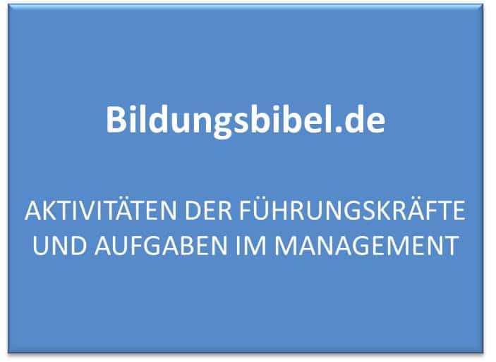 Management Aktivitäten der Führungskräfte und Aufgaben