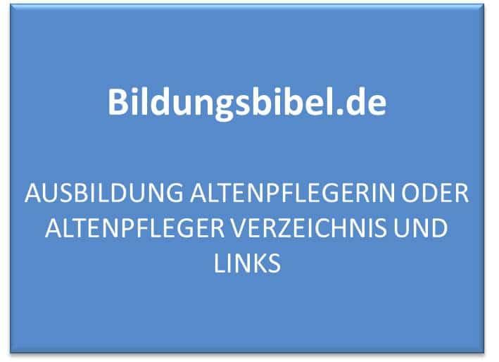 Ausbildung Altenpflegerin oder Altenpfleger Verzeichnis, Lexikon, Fachwissen