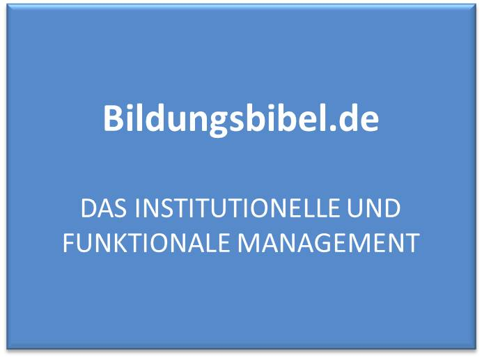 Das institutionelle und funktionale Management