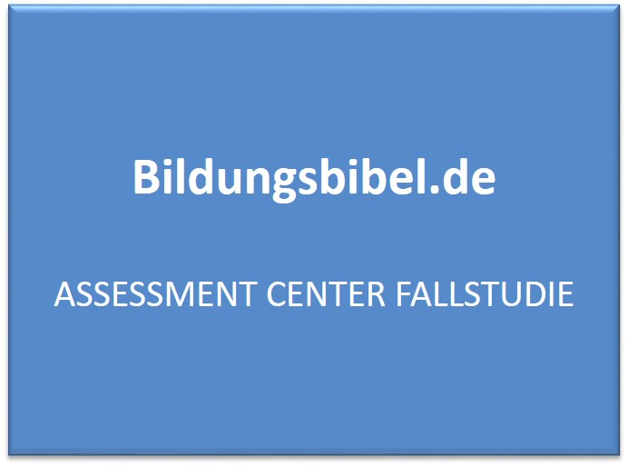 Assessment Center Fallstudie - AC Vorbereitung