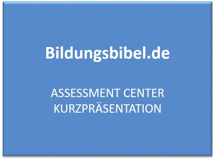 Assessment Center Kurzpräsentation oder Kurzvortrag - AC Vorbereitung