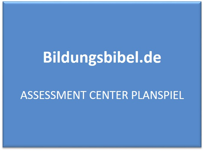 Assessment Center Planspiel - AC Vorbereitung