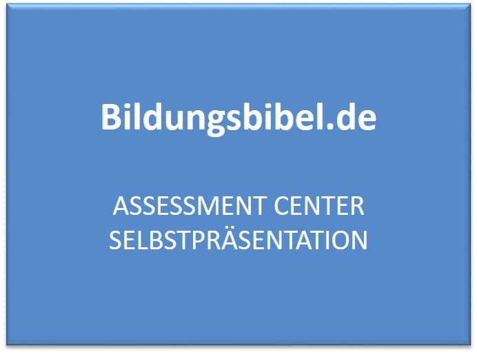 Assessment Center Selbstpräsentation - AC Vorbereitung