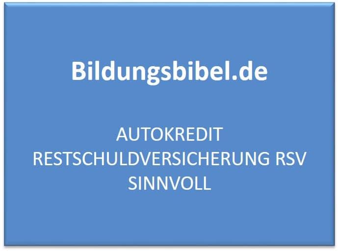 Autokredit Restschuldversicherung RSV sinnvoll
