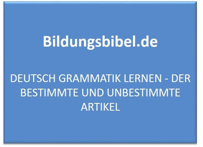 Deutsch Grammatik lernen - Der bestimmte und unbestimmte Artikel