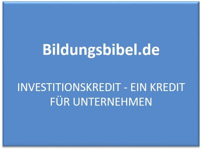 Investitionskredit, Kredit für Unternehmen, Selbstständige