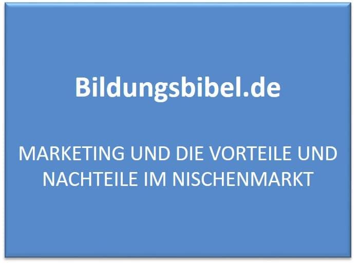 Marketing und die Vorteile und Nachteile im Nischenmarkt