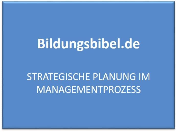 Strategische Planung im Managementprozess