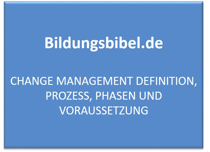 Change Management Definition, Prozess, Phasen und Voraussetzung