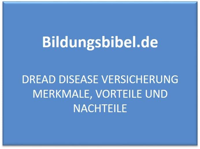 Dread Disease Versicherung Merkmale, Vorteile und Nachteile
