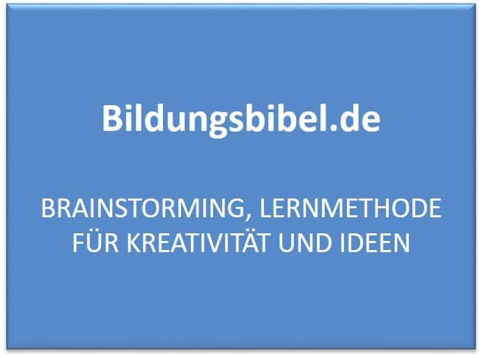 Lernmethode und Lerntechnik Brainstorming mit Anleitung, Übung und Beispiel