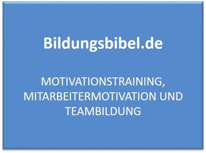 Das Seminar für Motivationstraining - Motivation und Teambildung