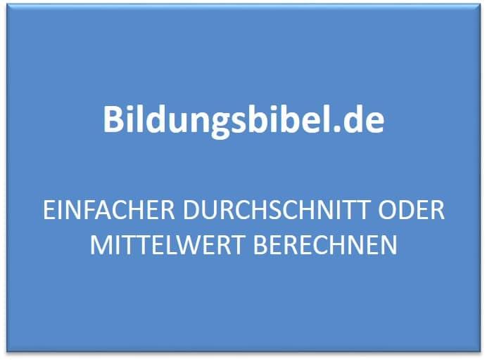 Einfacher Durchschnitt, Mittelwert berechnen lernen - Bildungsbibel.de