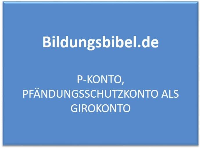 P-Konto, Pfändungsschutzkonto als Girokonto Vorteile, Kosten und Beantragung