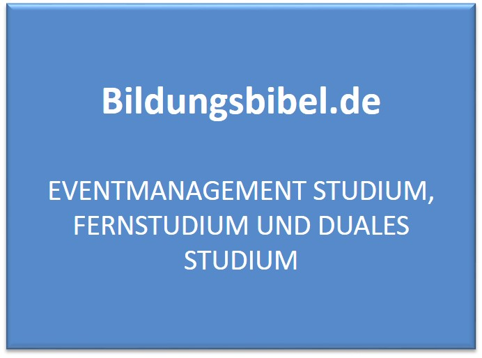 Eventmanagement Studium, Fernstudium und duales Studium